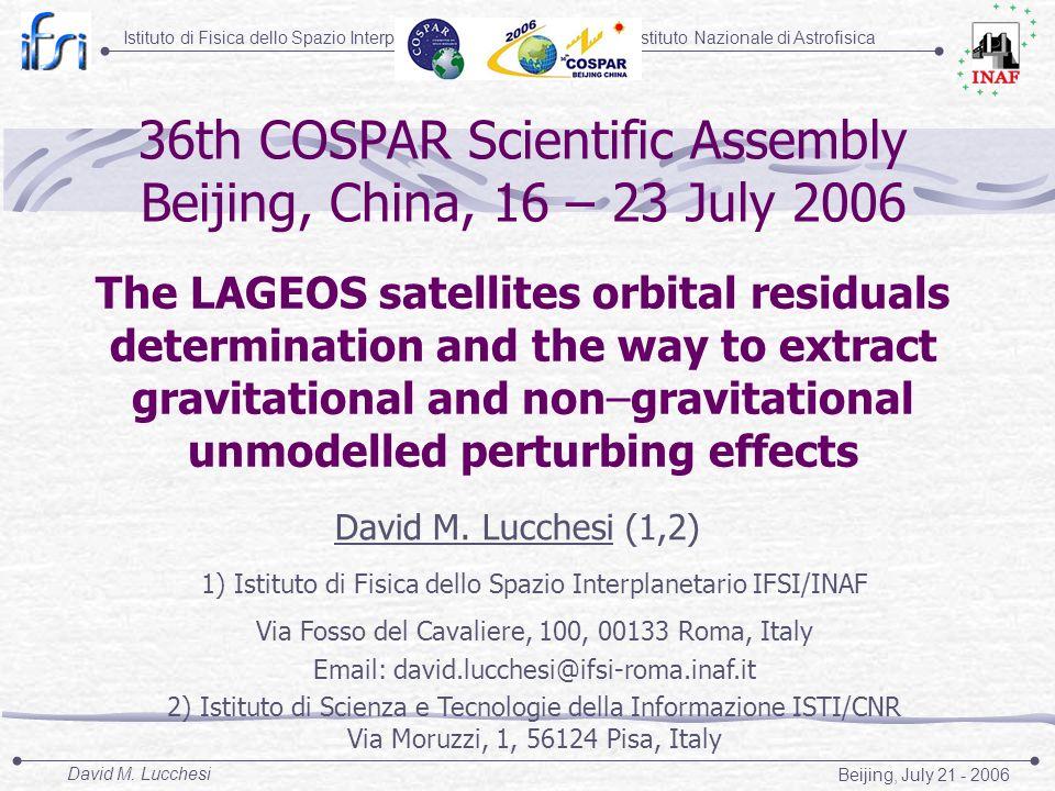 Istituto Nazionale di AstrofisicaIstituto di Fisica dello Spazio Interplanetario Beijing, July 21 - 2006 David M. Lucchesi 36th COSPAR Scientific Asse