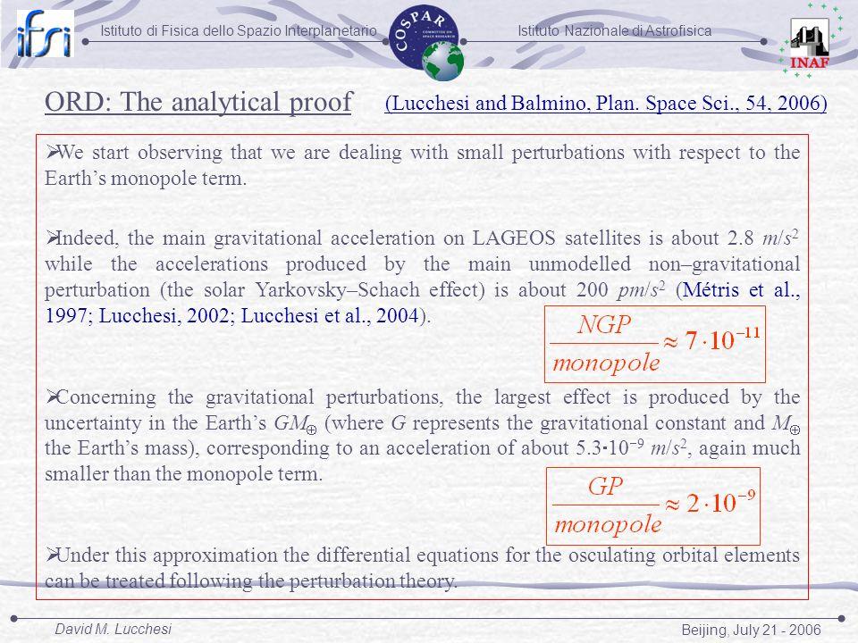 Istituto Nazionale di AstrofisicaIstituto di Fisica dello Spazio Interplanetario Beijing, July 21 - 2006 David M. Lucchesi ORD: The analytical proof W