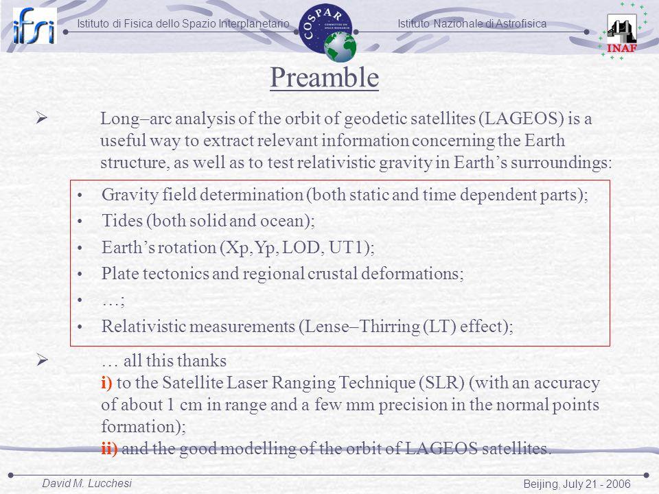 Istituto Nazionale di AstrofisicaIstituto di Fisica dello Spazio Interplanetario Beijing, July 21 - 2006 David M. Lucchesi Preamble Long–arc analysis