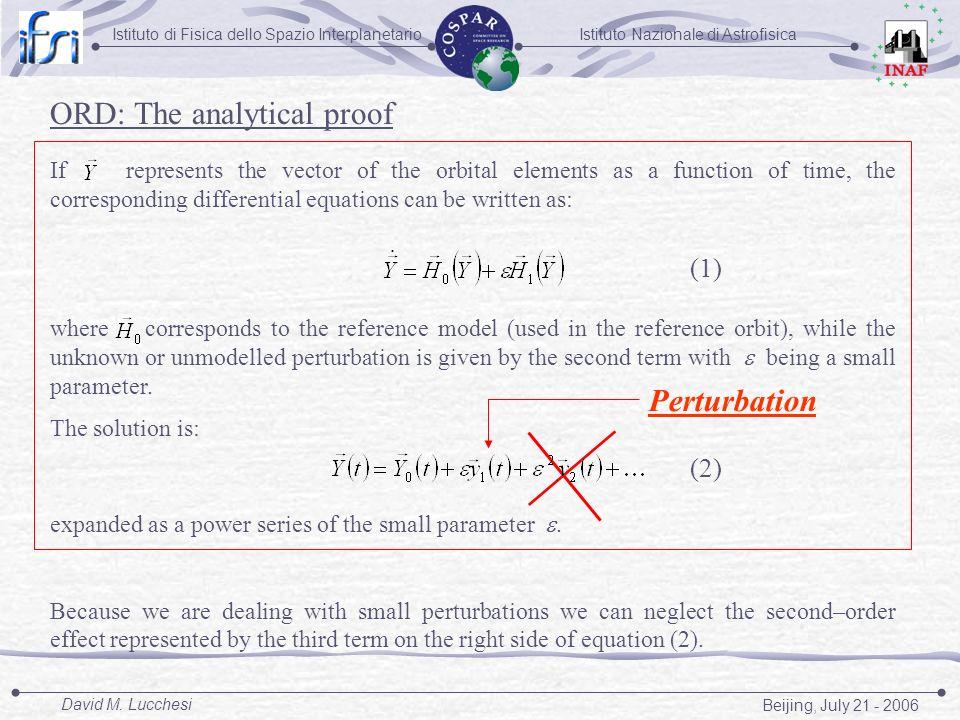 Istituto Nazionale di AstrofisicaIstituto di Fisica dello Spazio Interplanetario Beijing, July 21 - 2006 David M. Lucchesi ORD: The analytical proof I