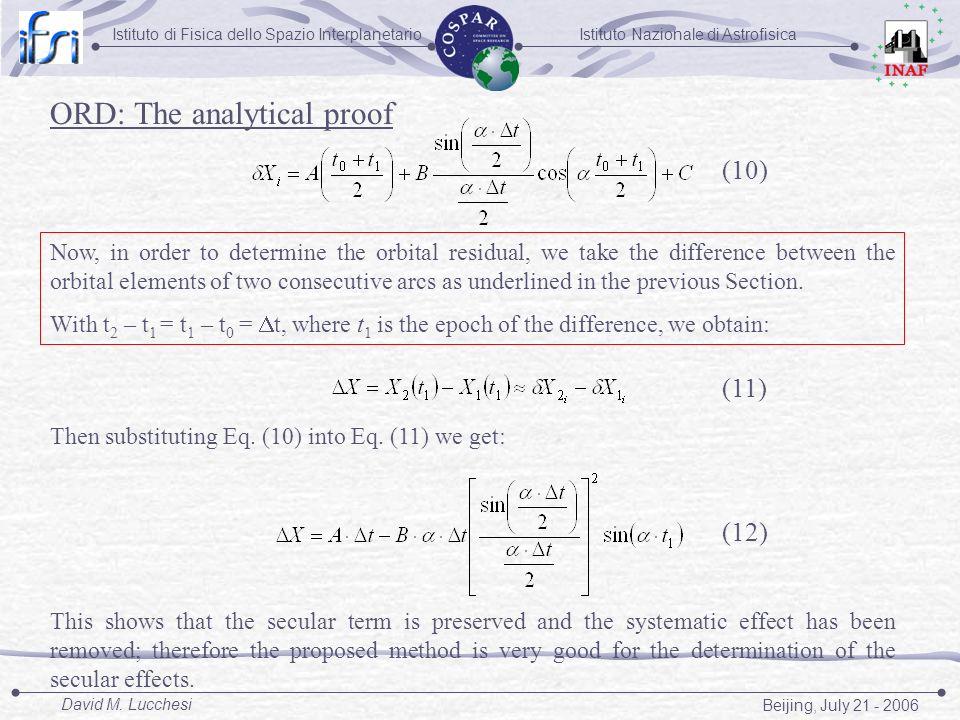 Istituto Nazionale di AstrofisicaIstituto di Fisica dello Spazio Interplanetario Beijing, July 21 - 2006 David M. Lucchesi ORD: The analytical proof N