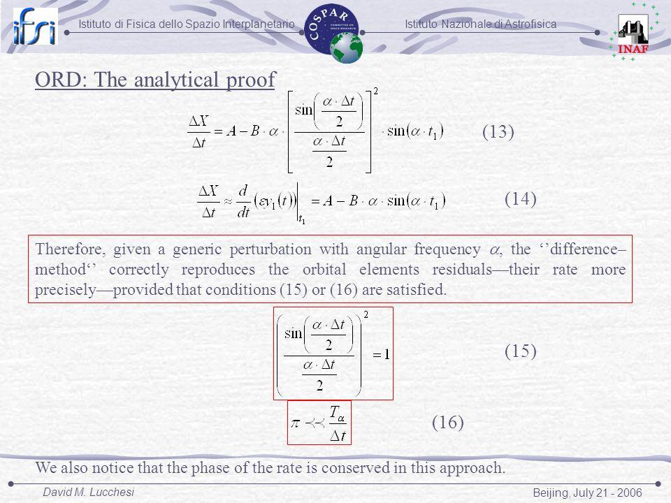 Istituto Nazionale di AstrofisicaIstituto di Fisica dello Spazio Interplanetario Beijing, July 21 - 2006 David M. Lucchesi ORD: The analytical proof (