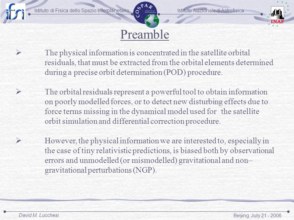 Istituto Nazionale di AstrofisicaIstituto di Fisica dello Spazio Interplanetario Beijing, July 21 - 2006 David M. Lucchesi The physical information is