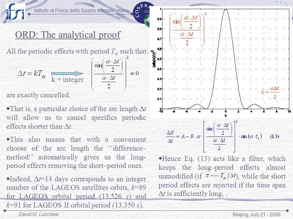 Istituto Nazionale di AstrofisicaIstituto di Fisica dello Spazio Interplanetario Beijing, July 21 - 2006 David M. Lucchesi ORD: The analytical proof k