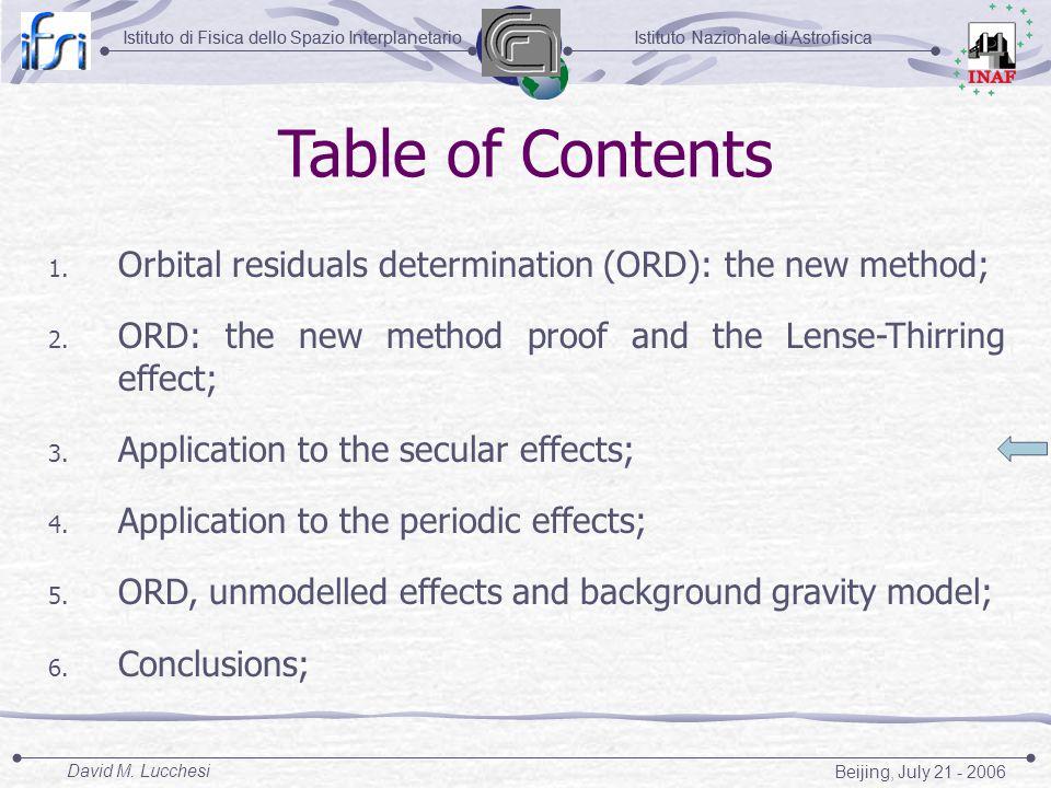 Istituto Nazionale di AstrofisicaIstituto di Fisica dello Spazio Interplanetario Beijing, July 21 - 2006 David M. Lucchesi Istituto Nazionale di Astro