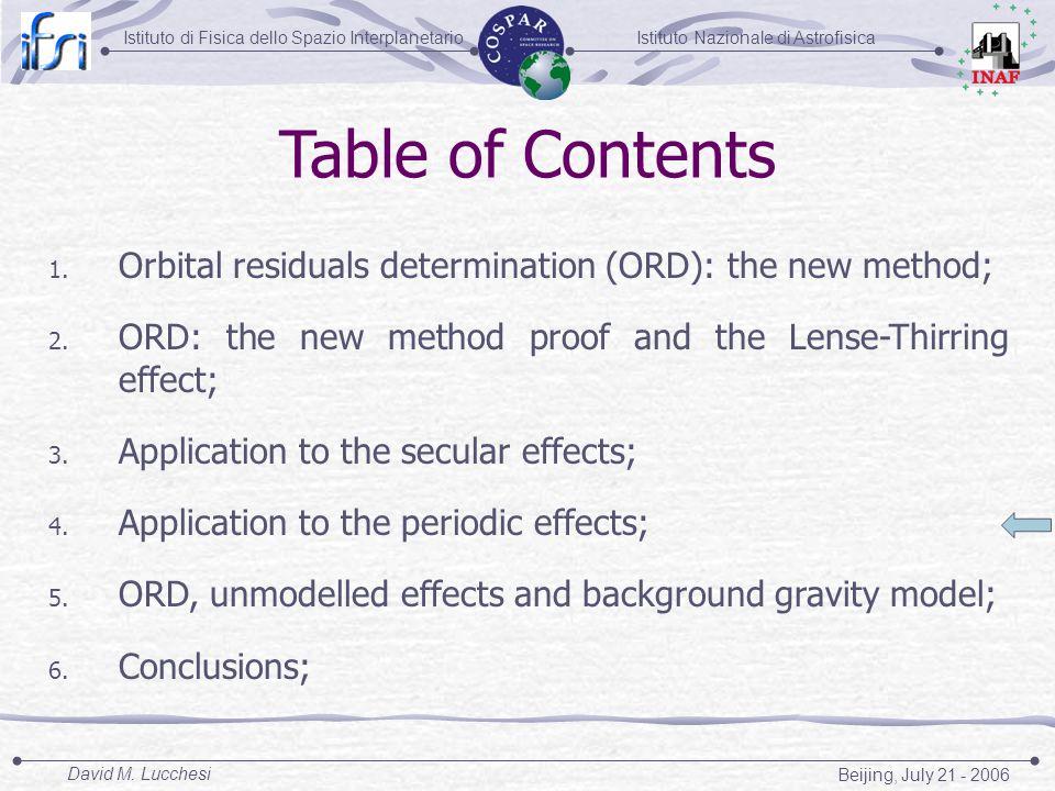 Istituto Nazionale di AstrofisicaIstituto di Fisica dello Spazio Interplanetario Beijing, July 21 - 2006 David M. Lucchesi Table of Contents 1. Orbita