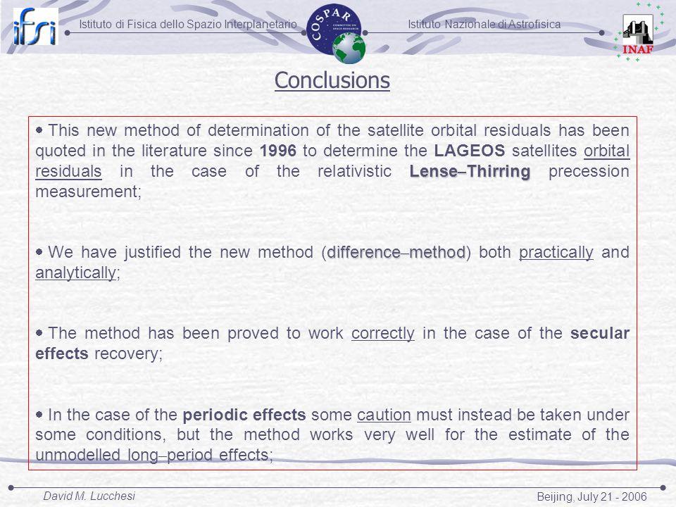 Istituto Nazionale di AstrofisicaIstituto di Fisica dello Spazio Interplanetario Beijing, July 21 - 2006 David M. Lucchesi Lense – Thirring This new m