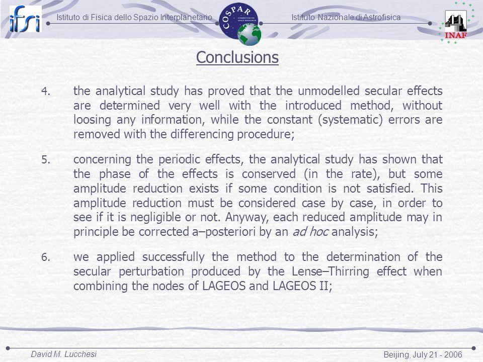 Istituto Nazionale di AstrofisicaIstituto di Fisica dello Spazio Interplanetario Beijing, July 21 - 2006 David M. Lucchesi Conclusions 4. the analytic