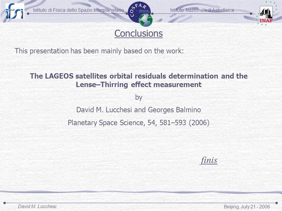 Istituto Nazionale di AstrofisicaIstituto di Fisica dello Spazio Interplanetario Beijing, July 21 - 2006 David M. Lucchesi This presentation has been