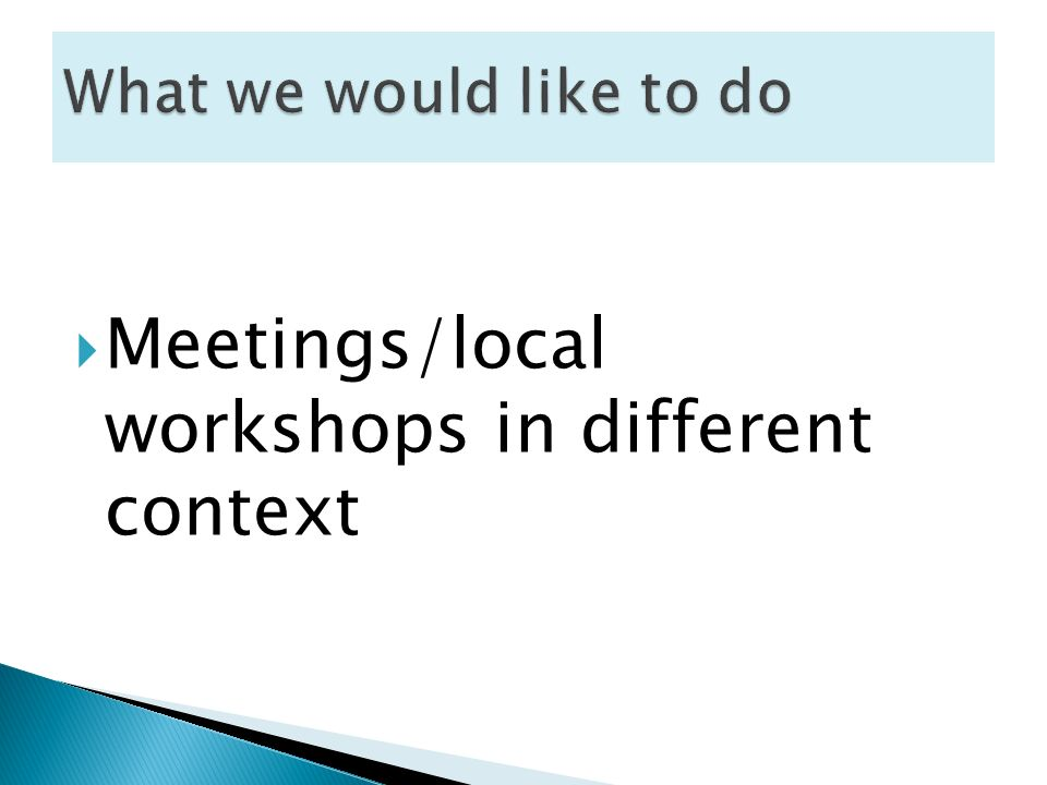 Meetings/local workshops in different context
