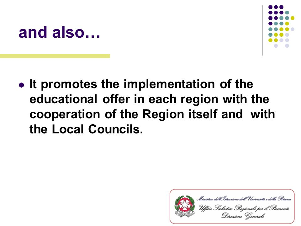 USR Tasks It provides the implementation of the national policy for students at regional level.