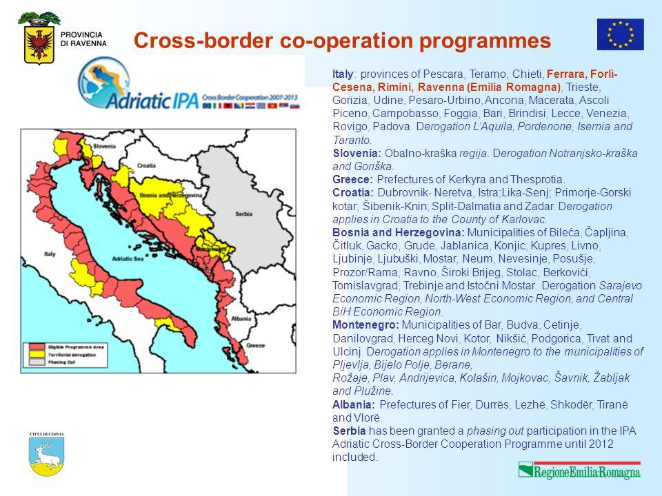 Cross-border co-operation programmes Italy: provinces of Pescara, Teramo, Chieti, Ferrara, Forlì- Cesena, Rimini, Ravenna (Emilia Romagna), Trieste, G
