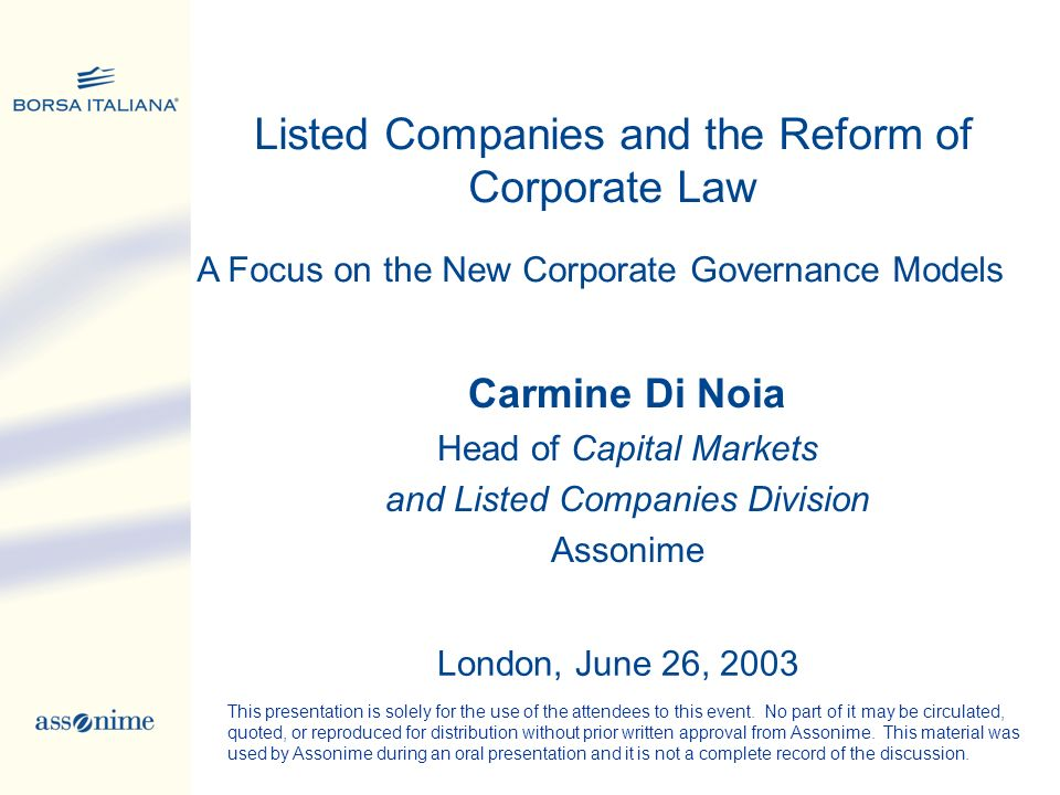 Carmine Di Noia Head of Capital Markets and Listed Companies Division Assonime Listed Companies and the Reform of Corporate Law London, June 26, 2003