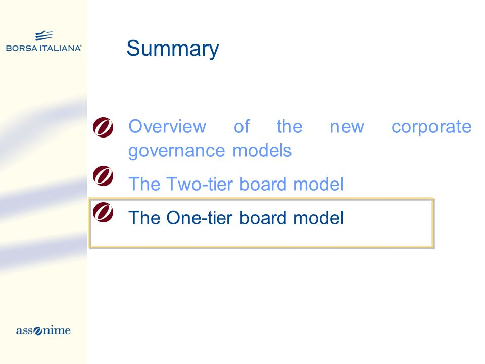 Summary Overview of the new corporate governance models The Two-tier board model The One-tier board model