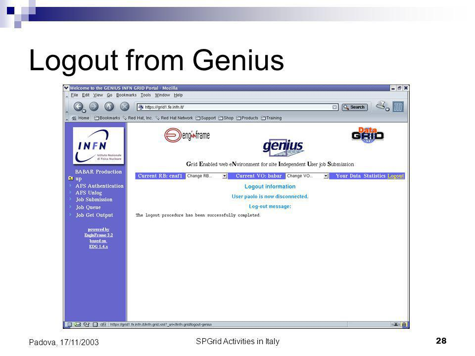 SPGrid Activities in Italy28 Padova, 17/11/2003 Logout from Genius
