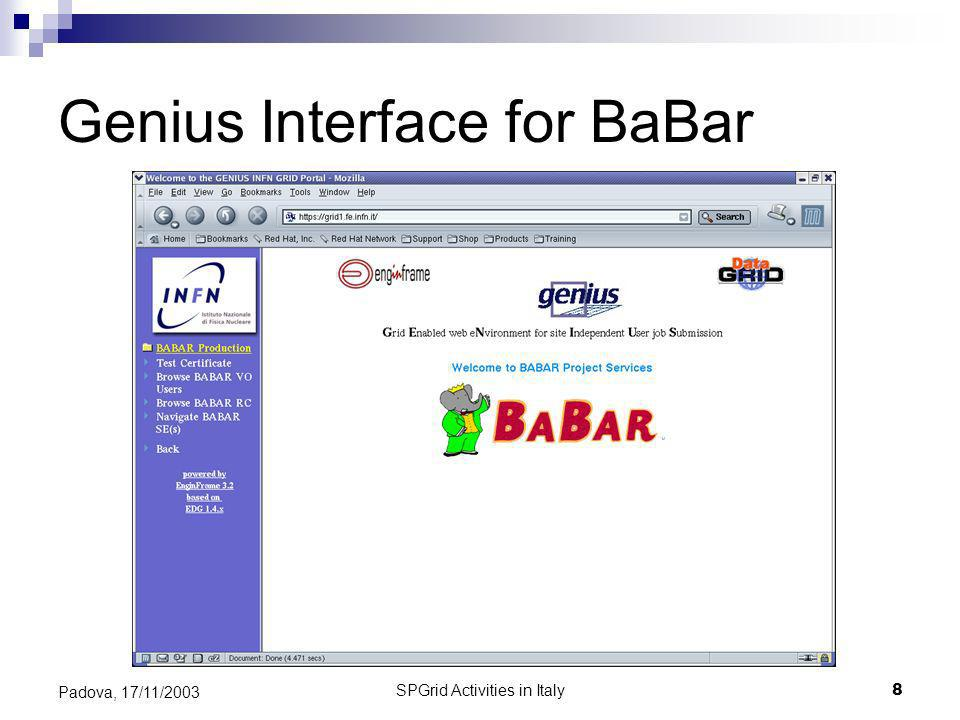 SPGrid Activities in Italy8 Padova, 17/11/2003 Genius Interface for BaBar