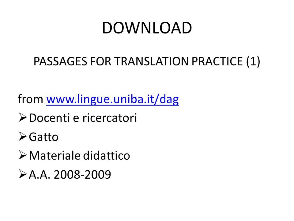 DOWNLOAD PASSAGES FOR TRANSLATION PRACTICE (1) from www.lingue.uniba.it/dagwww.lingue.uniba.it/dag Docenti e ricercatori Gatto Materiale didattico A.A.