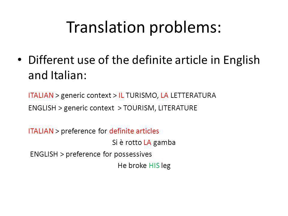 Translation problems: Different use of the definite article in English and Italian: ITALIAN > generic context > IL TURISMO, LA LETTERATURA ENGLISH > g