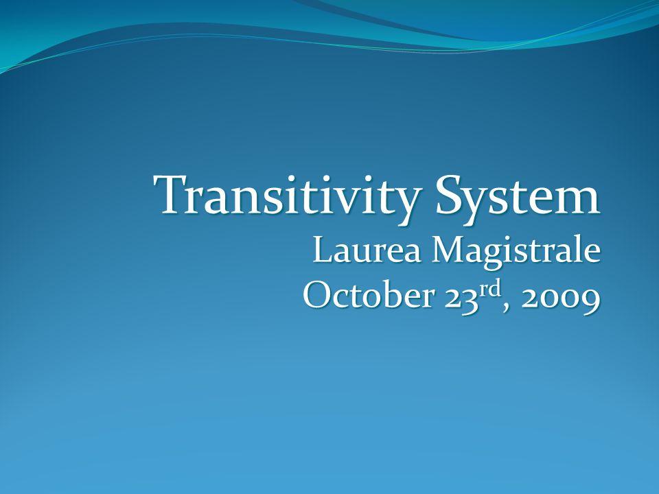 Transitivity System Laurea Magistrale October 23 rd, 2009