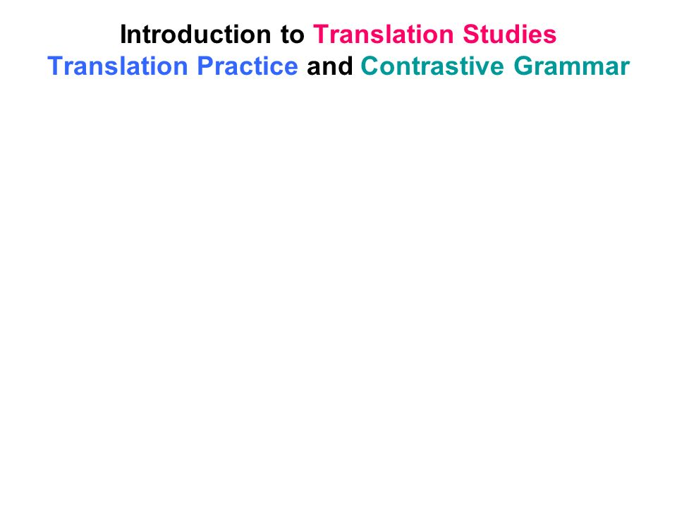Introduction to Translation Studies Translation Practice and Contrastive Grammar