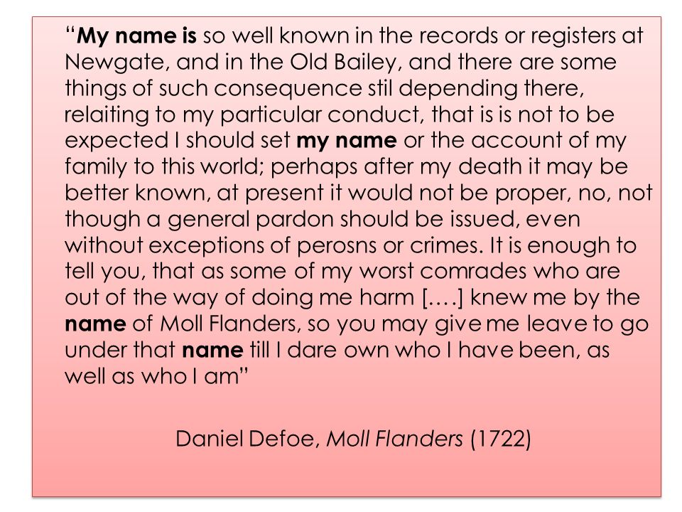 My name is so well known in the records or registers at Newgate, and in the Old Bailey, and there are some things of such consequence stil depending t