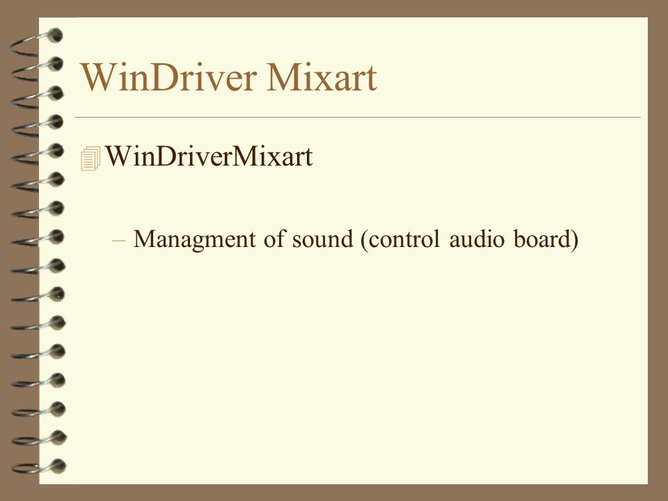 WinDriver Mixart –Managment of sound (control audio board)