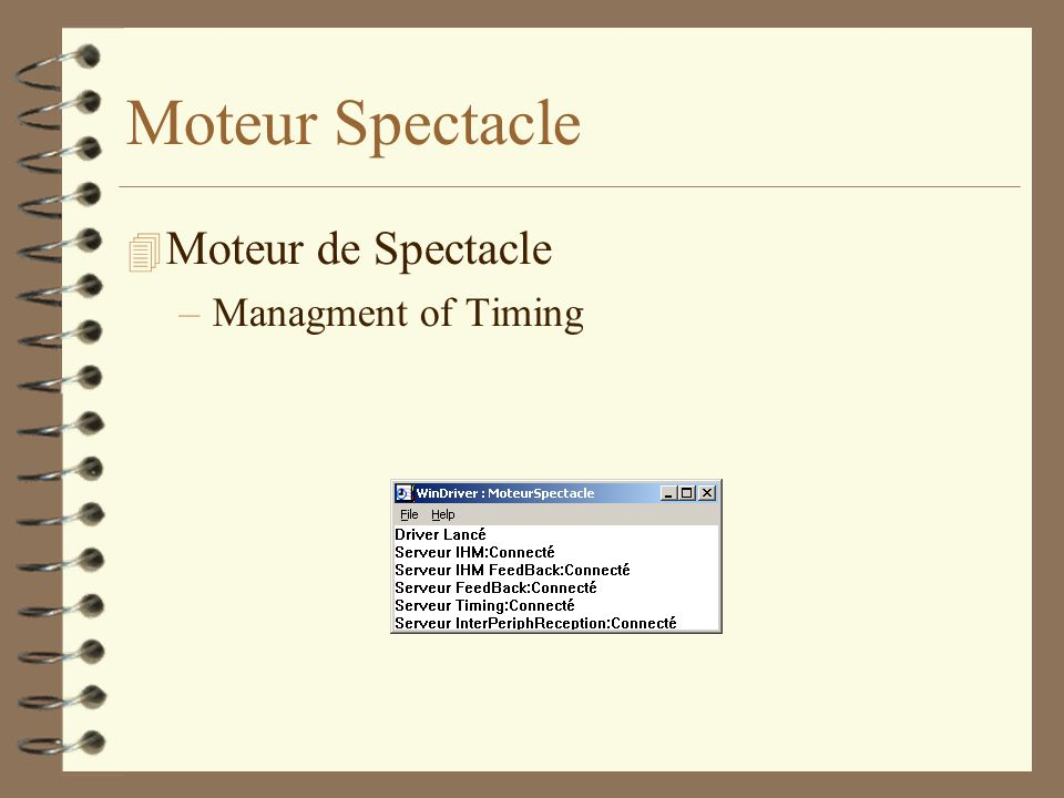 Moteur Spectacle Moteur de Spectacle –Managment of Timing