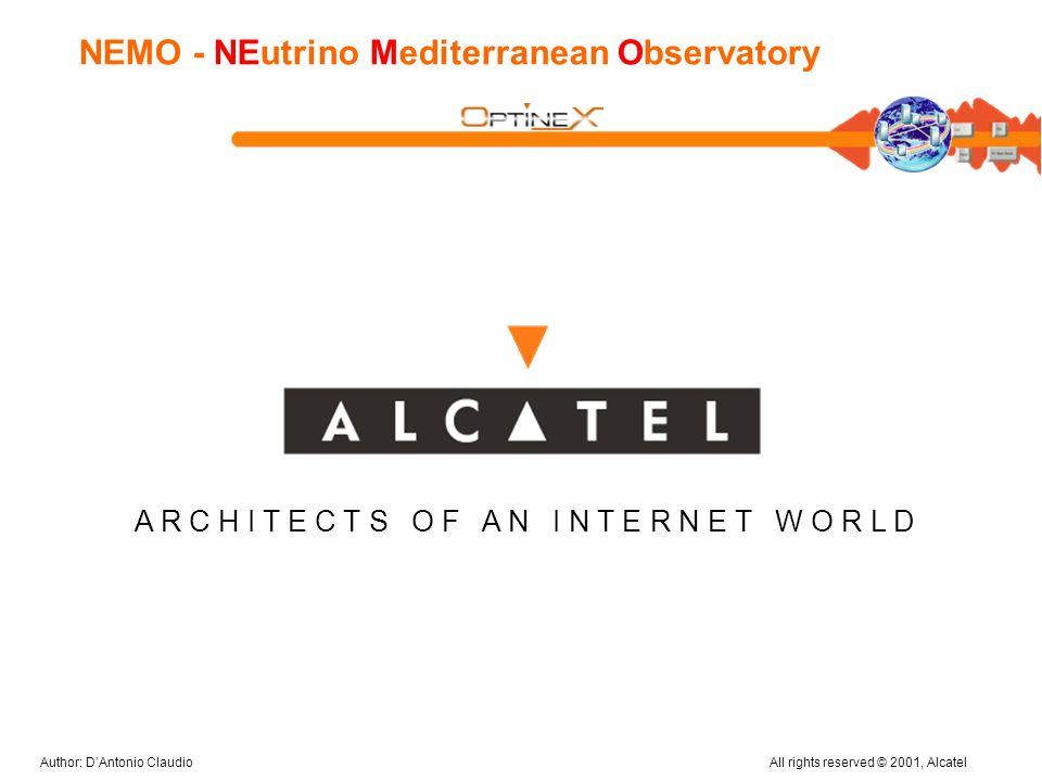 Author: DAntonio ClaudioAll rights reserved © 2001, Alcatel NEMO - NEutrino Mediterranean Observatory A R C H I T E C T S O F A N I N T E R N E T W O