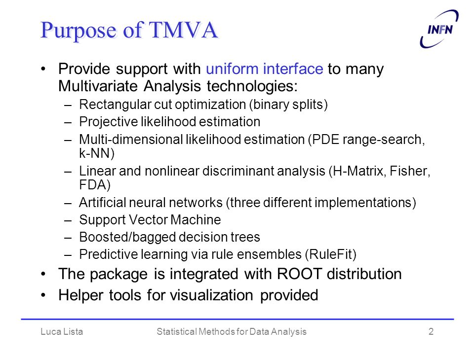 Luca ListaStatistical Methods for Data Analysis13 TMVA GUI macro TMVAGui.C comes with TMVA distribution From ROOT prompt: >.L TMVAGui.C > TMVAGui(myFile.root) Click on the desired plot option