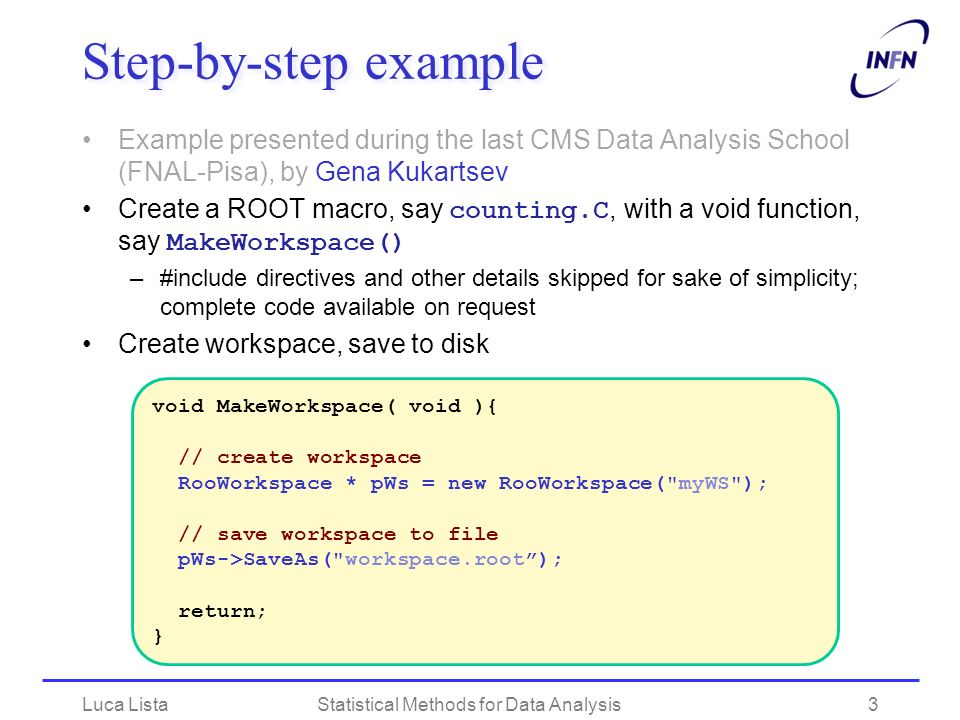 Step-by-step example Example presented during the last CMS Data Analysis School (FNAL-Pisa), by Gena Kukartsev Create a ROOT macro, say counting.C, wi