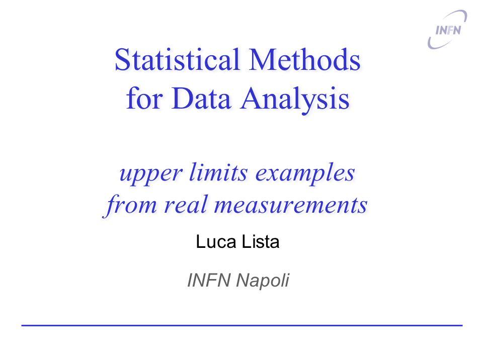 First Higgs candidate (m H 70 GeV) Luca ListaStatistical methods in LHC data analysis12