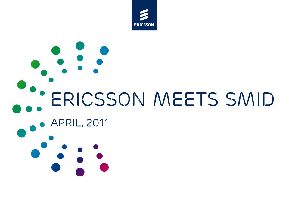 Slide title minimum 48 pt Slide subtitle minimum 30 pt Ericsson meets SMID April, 2011