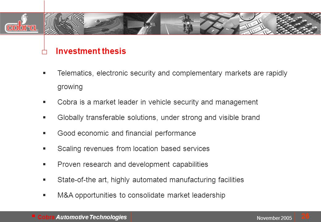 MOD. FMD1402 November 2005 Cobra Automotive Technologies 26 Telematics, electronic security and complementary markets are rapidly growing Cobra is a m