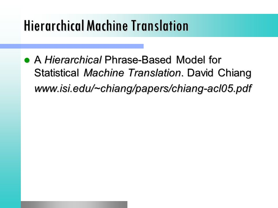 Hierarchical Machine Translation A Hierarchical Phrase-Based Model for Statistical Machine Translation.