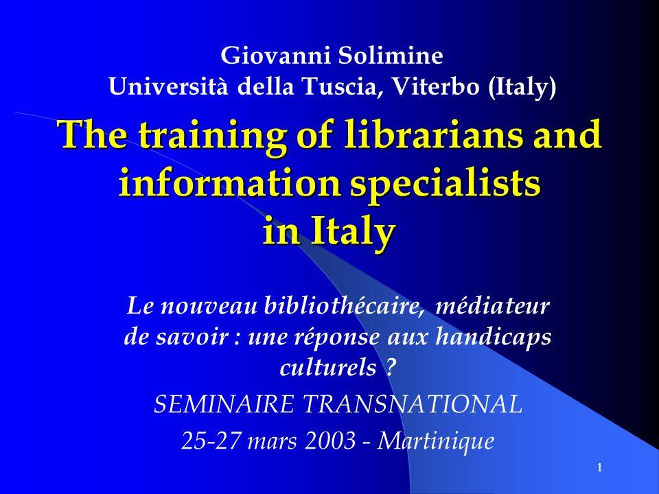1 The training of librarians and information specialists in Italy Le nouveau bibliothécaire, médiateur de savoir : une réponse aux handicaps culturels