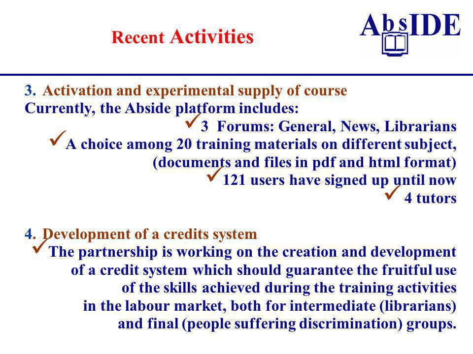 3.Activation and experimental supply of course Currently, the Abside platform includes: 3 Forums: General, News, Librarians A choice among 20 training