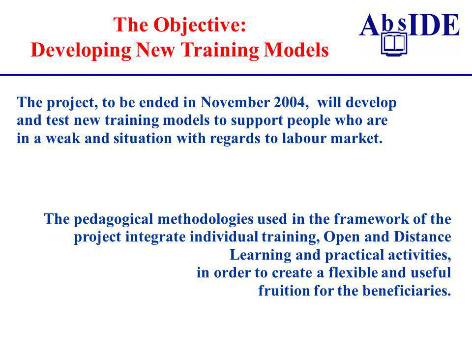 The project, to be ended in November 2004, will develop and test new training models to support people who are in a weak and situation with regards to
