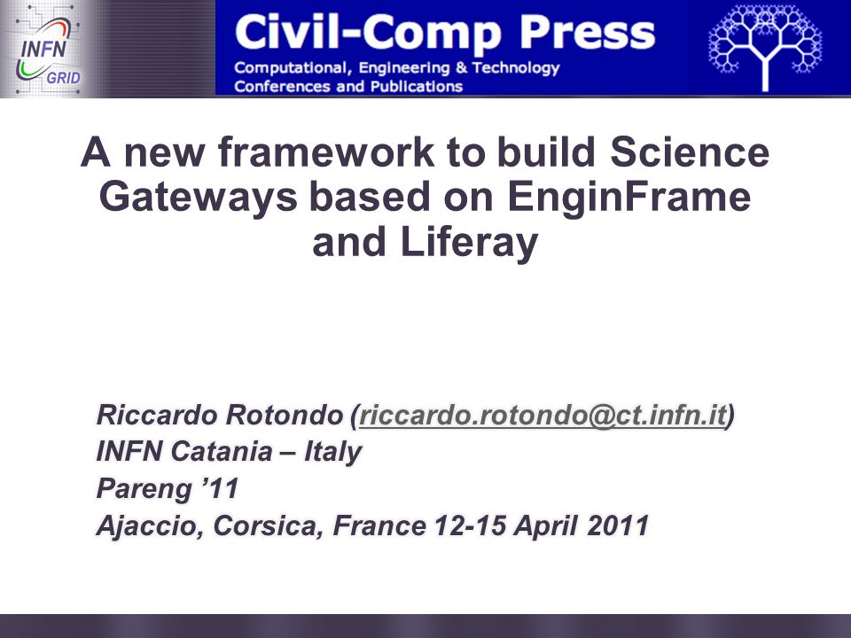 Enabling Grids for E-sciencE A new framework to build Science Gateways based on EnginFrame and Liferay