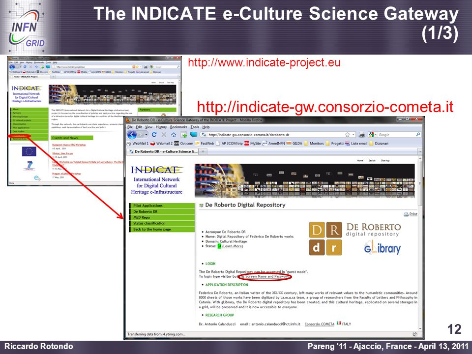 Enabling Grids for E-sciencE The INDICATE e-Culture Science Gateway (1/3) Pareng 11 - Ajaccio, France - April 13, 2011 Riccardo Rotondo