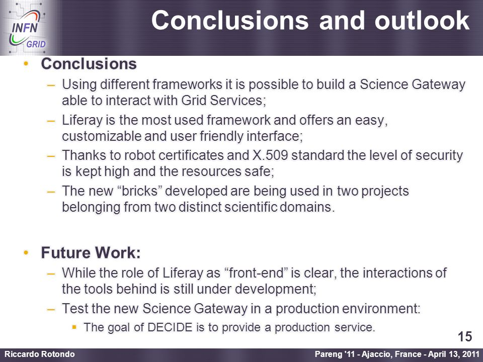 Enabling Grids for E-sciencE Conclusions and outlook Pareng 11 - Ajaccio, France - April 13, 2011 Riccardo Rotondo 15