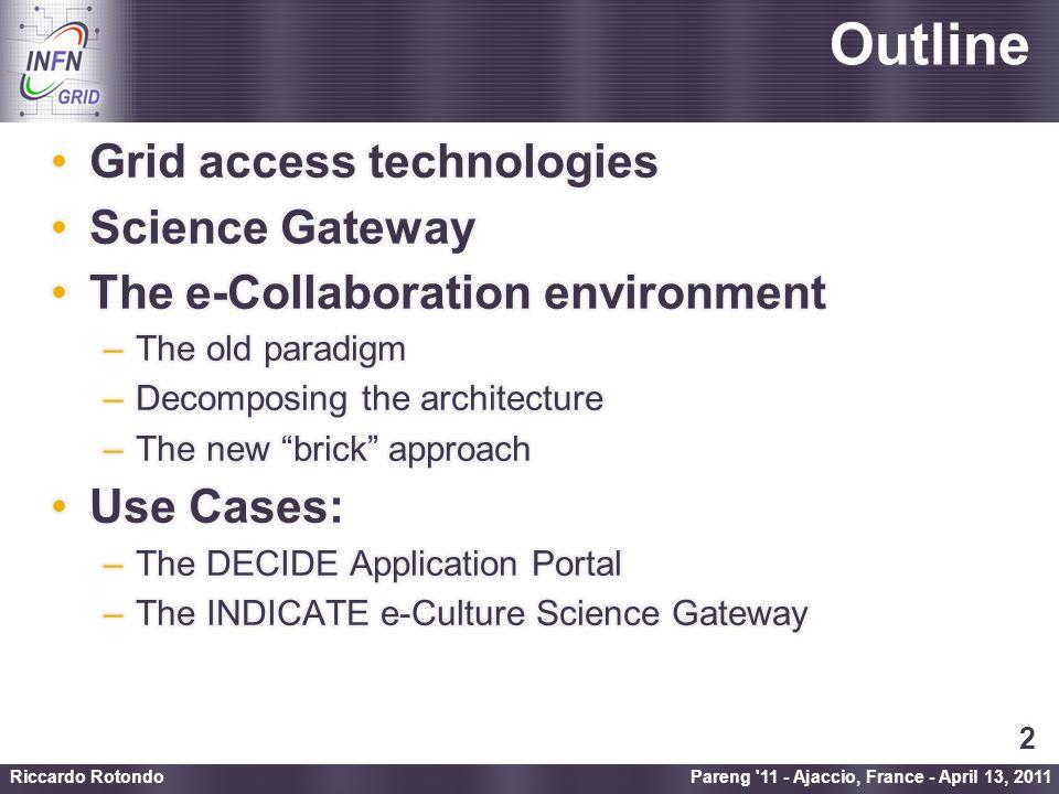Enabling Grids for E-sciencE The INDICATE e-Culture Science Gateway (2/3) Pareng 11 - Ajaccio, France - April 13, 2011 Riccardo Rotondo 13