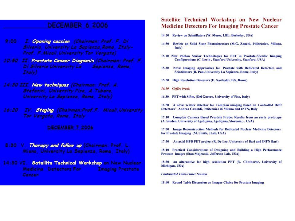 DECEMBER 6 2006 9:00 I. Opening session (Chairman: Prof. F. Di Silverio, University La Sapienza,Rome, Italy- Prof. F.Micali,University Tor Vergata) 10