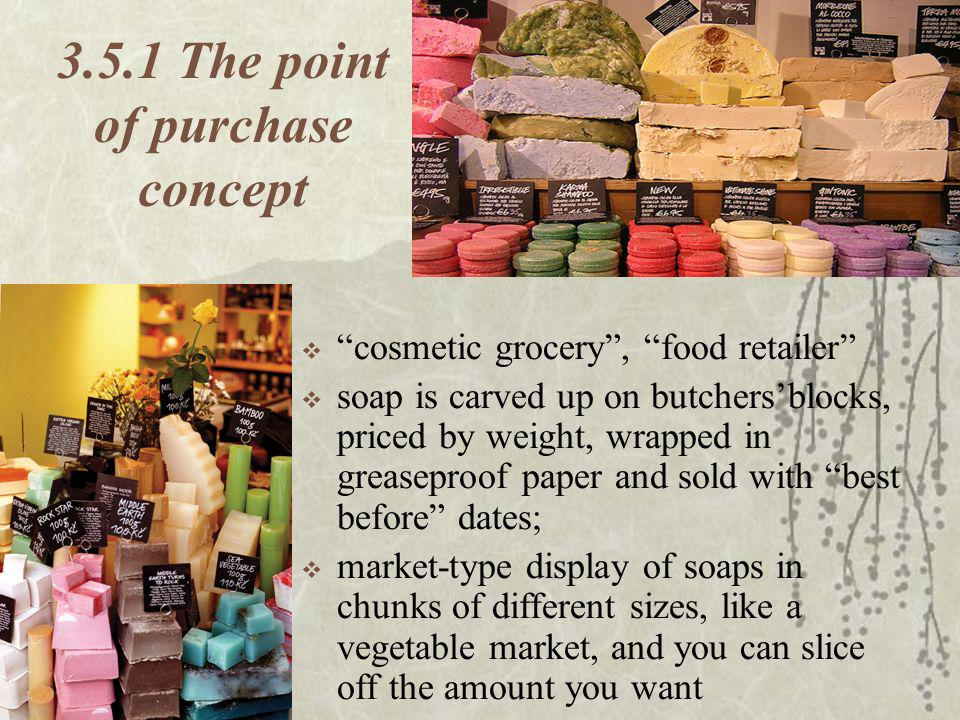 3.5.1 The point of purchase concept cosmetic grocery, food retailer soap is carved up on butchersblocks, priced by weight, wrapped in greaseproof pape