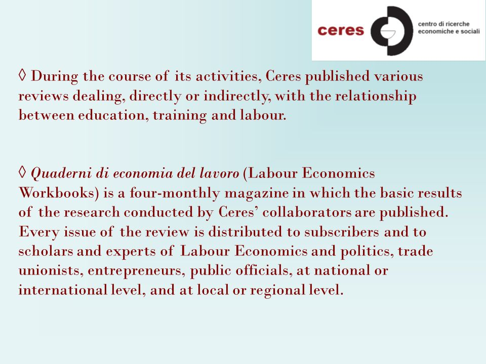 During the course of its activities, Ceres published various reviews dealing, directly or indirectly, with the relationship between education, training and labour.