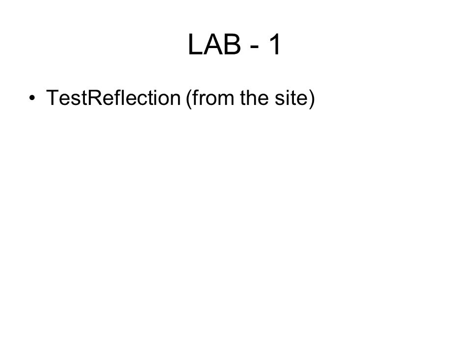LAB Calling a remote method in a generic way The client sends to the server –Remote Object ID (integer) –Remote method name (string) –Parameters type (array of Class objects) –Parameter values Server –retrieve remote object from ID –Get a reflecting method class –Receive parameters –Invoke the method
