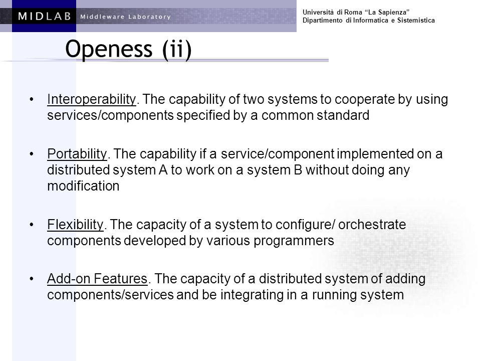 Università di Roma La Sapienza Dipartimento di Informatica e Sistemistica Openess (ii) Interoperability. The capability of two systems to cooperate by