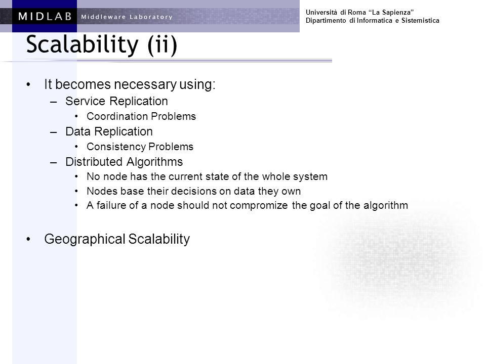 Università di Roma La Sapienza Dipartimento di Informatica e Sistemistica Scalability (ii) It becomes necessary using: –Service Replication Coordinati