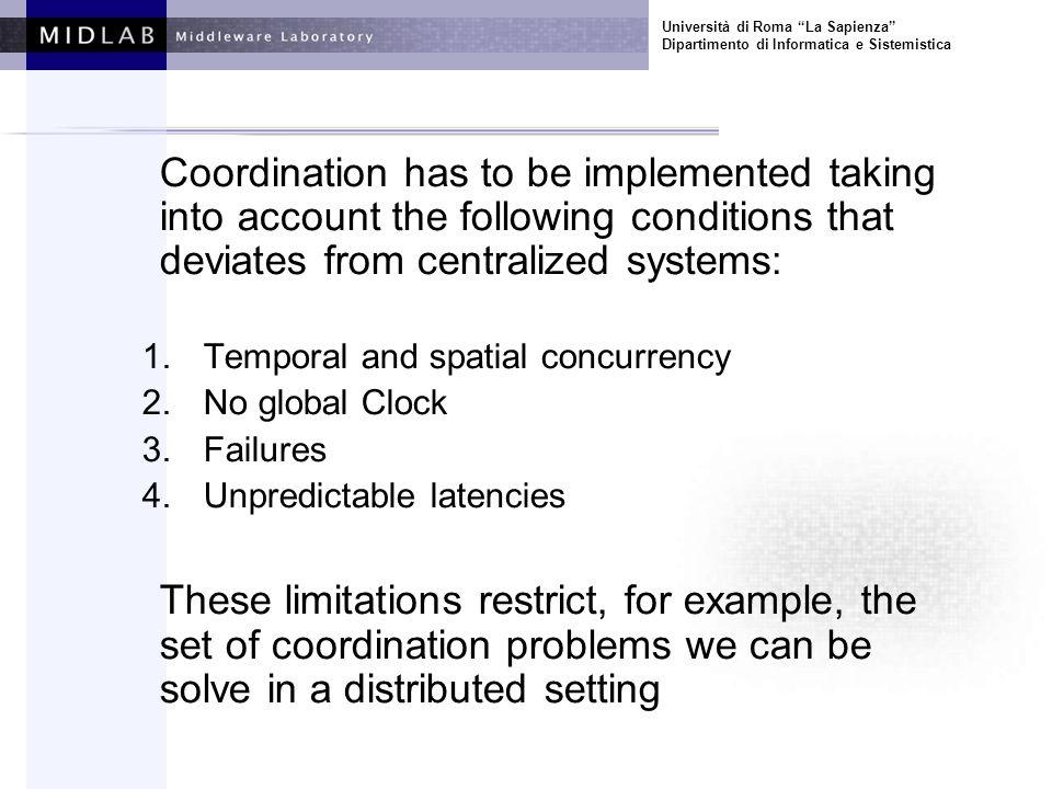 Università di Roma La Sapienza Dipartimento di Informatica e Sistemistica Coordination has to be implemented taking into account the following conditi