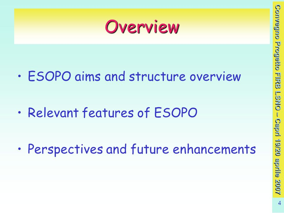 4 Overview ESOPO aims and structure overview Relevant features of ESOPO Perspectives and future enhancements