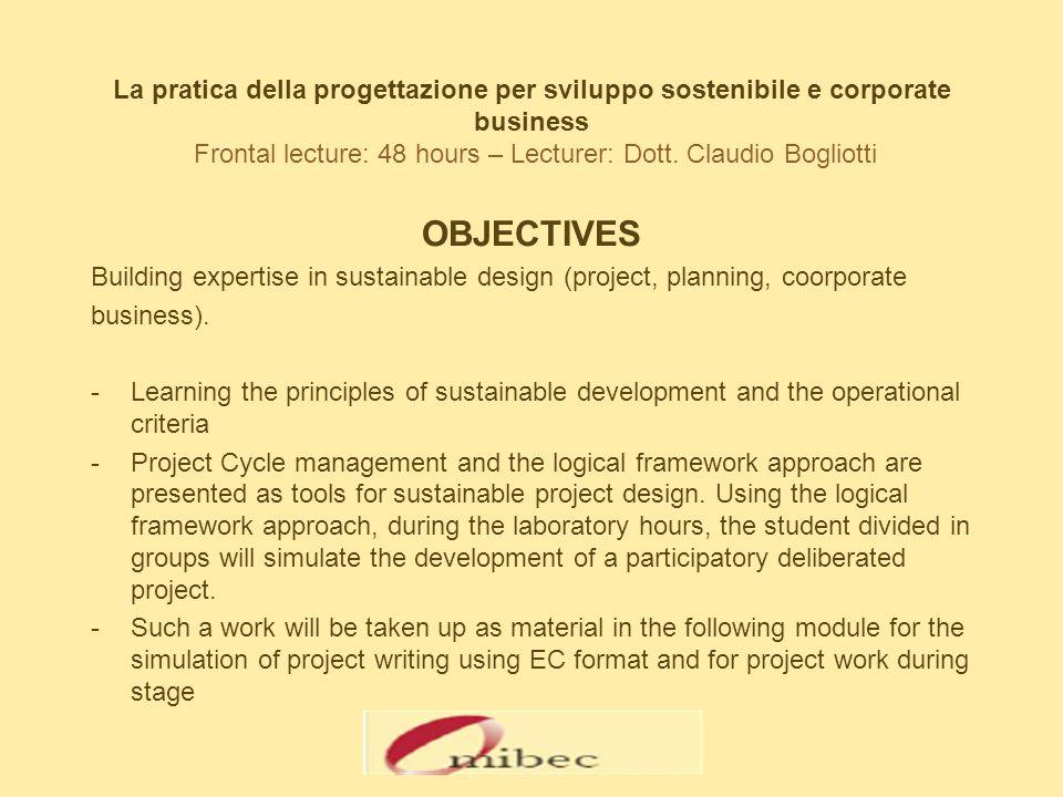 La pratica della progettazione per sviluppo sostenibile e corporate business Frontal lecture: 48 hours – Lecturer: Dott.